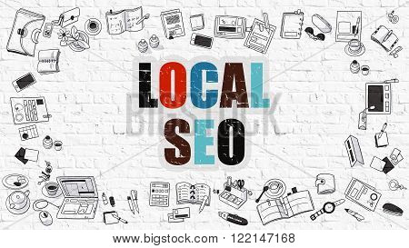 Local SEO, Local Search Engine Optimization. Multicolor Inscription on White Brick Wall with Doodle Icons Around. Local SEO on White Brickwall Background.