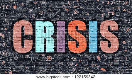 Crisis. Multicolor Inscription on Dark Brick Wall with Doodle Icons Around. Crisis Concept. Modern Style Illustration with Doodle Design Icons. Crisis on Dark Brickwall Background.