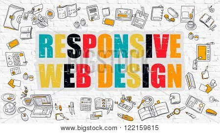 Responsive Web Design Concept. Modern Line Style Illustration. Multicolor Responsive Web Design Drawn on White Brick Wall. Doodle Icons. Doodle Design Style of  Responsive Web Design  Concept.