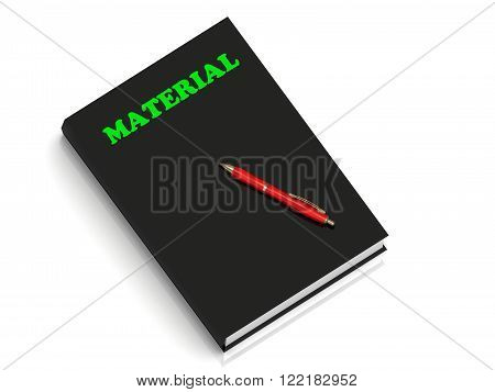MATERIAL- inscription of green letters on black book on white background