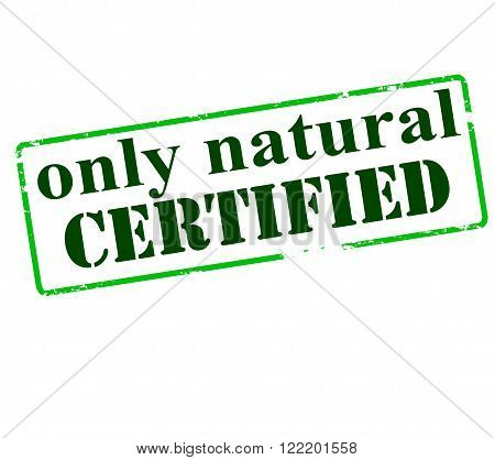 Rubber stamp with text only natural certified inside vector illustration