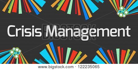 Crisis management text written over dark colorful background.