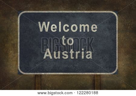 Distressed welcome to Austria road sign illustration with ominous background
