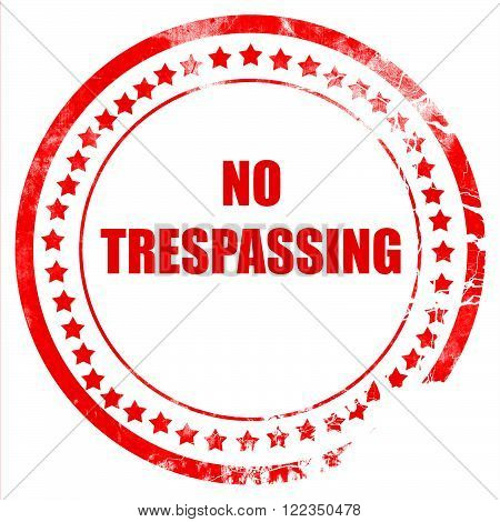 No trespassing sign with red and white  colors