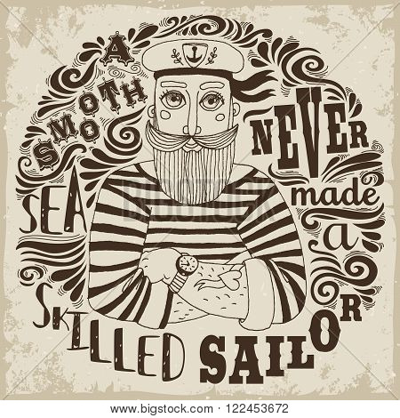 A Smooth Sea Never Made a Skilled Sailor. Motivational/Inspirational vintage poster with quote. Hand drawn sailor. Typography design for T-shirt and bags design,home decor element.