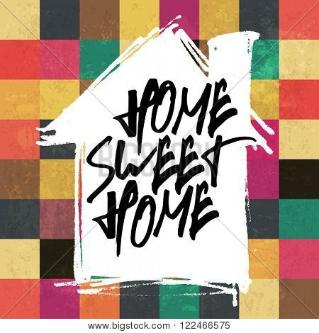 Home sweet home. On house silhouette shape. Colorful aged squares background. Raster version.