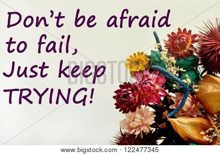 Inspirational quote. Don't be afraid to fail