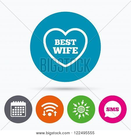 Wifi, Sms and calendar icons. Best wife sign icon. Heart love symbol. Go to web globe.