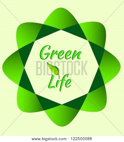 Green flower with the words Green life. Green Eco icon. Icon for eco concept. For different vector design