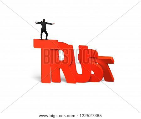 Man standing and balancing on red trust word dominoes falling isolated on white. Domino effect and problem solving of concepts.