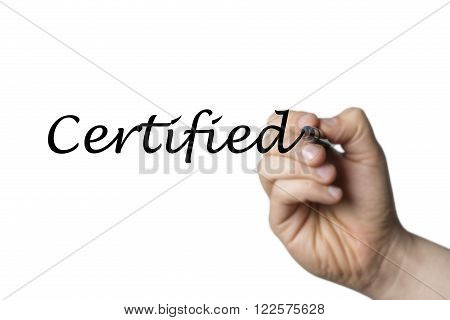 Certified written by a hand isolated on white background