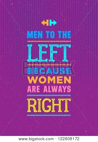 Men to the left because women are always right inscription isolated on purple background