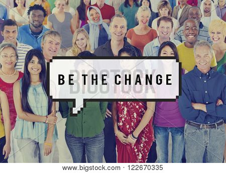 Be the Change Different Development Creativity Ideas Concept