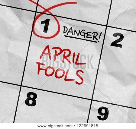 Concept image of a Calendar with the text: Danger - April Fools