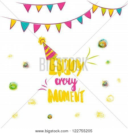 Colorful Enjoy Every Moment hand lettering. Scalable and editable enjoy every moment vector illustration. Enjoy every moment card design with festive flags