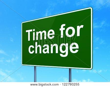 Timeline concept: Time For Change on road sign background