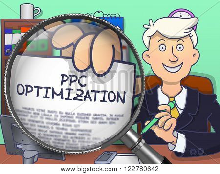 Business Man Showing Paper with Concept PPC Optimization. Closeup View through Magnifying Glass. Multicolor Doodle Illustration. Pay Per Click Optimization Concept.