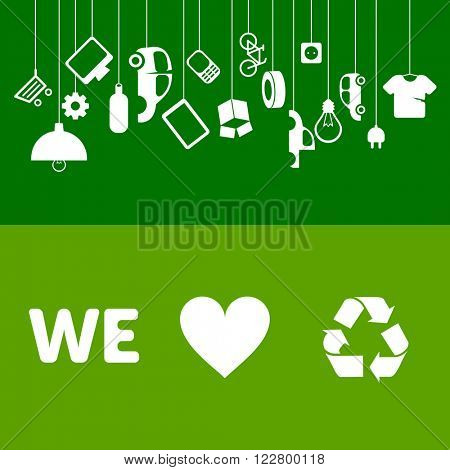 We love to recycle! Old things can be reused. Waste management banners for ecology projects.