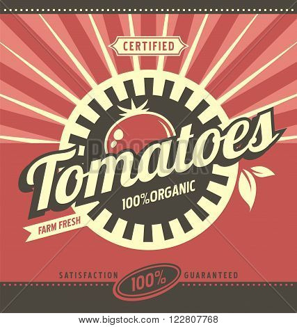 Tomatoes retro ad concept. Vector label illustration for 100% organic product. Vintage fresh farm food graphic design poster template. Vegetables and leaves.