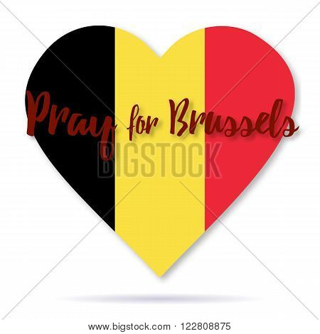 Belgian flag overlaid on heart shape isolated white background. Vector illustration with flat graphic design element. Phrase Pray for Brussels lettering. Banner poster with.