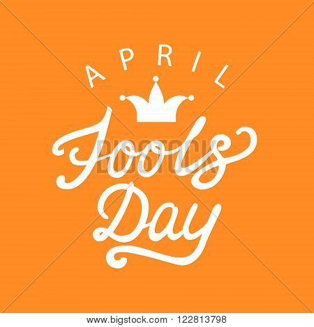 April fools day hand drawn calligraphy lettering on orange background. Calligraphy inscription for card, label, print, poster. Vector illustration.
