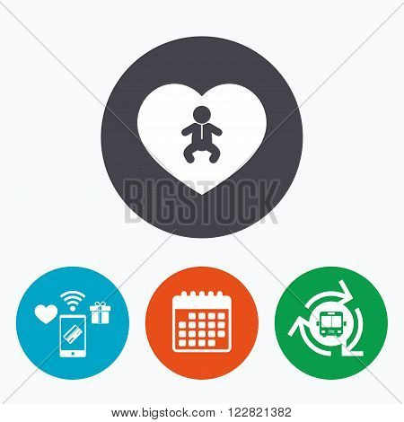 Love Baby infant sign icon. Toddler boy in pajamas or crawlers body symbol. Child WC toilet. Mobile payments, calendar and wifi icons. Bus shuttle.