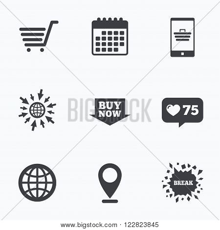Calendar, like counter and go to web icons. Online shopping icons. Smartphone, shopping cart, buy now arrow and internet signs. WWW globe symbol. Location pointer.