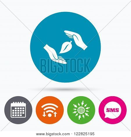 Wifi, Sms and calendar icons. Protection of nature sign icon. Environmental protection symbol. Hands protect cover leaf icon. Go to web globe.