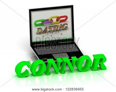 3D illustration CONNOR- Name and Family bright letters near Notebook and inscription Dating on a white background