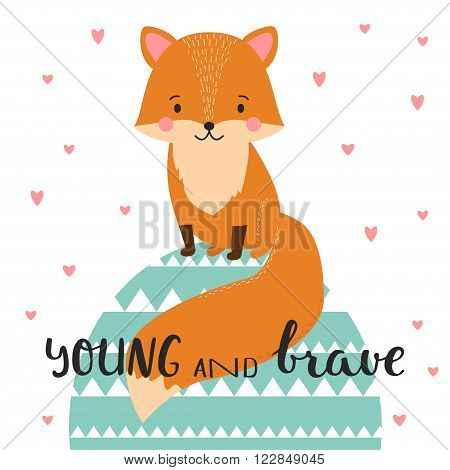 Illustration of cute fox in geometric background. Young and brave. Hand drawn lettering. Poster for the children's room.