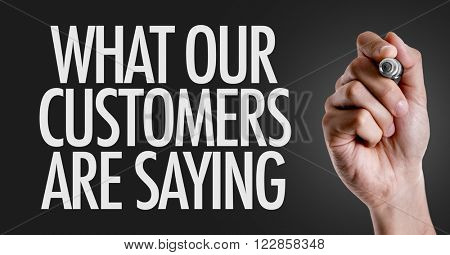 Hand writing the text: What Our Customers Are Saying