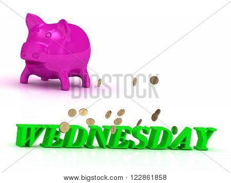 WEDNESDAY bright word many monets money pink piggy on white background