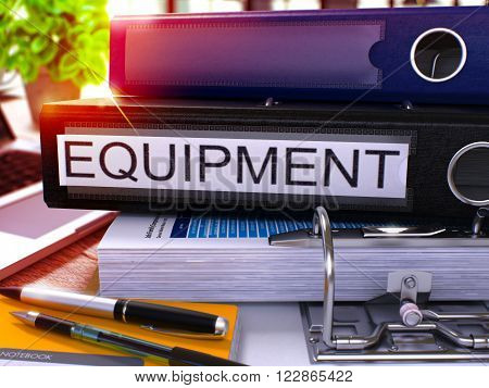 Black Office Folder with Inscription Equipment on Office Desktop with Office Supplies and Modern Laptop. Equipment Business Concept on Blurred Background. Equipment - Toned Image. 3D.