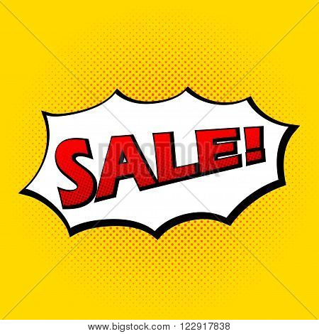 Sale in pop art style. Pop art sale background. Retro styled sale poster. Vector sale pop art style poster. Speech bubble with sale lettering in pop art style.