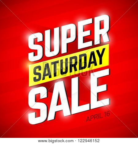 Super Saturday Sale banner. One day deal, special offer, big sale, clearance. Vector illustration.