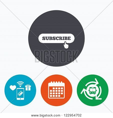 Subscribe with hand pointer sign icon. Membership symbol. Website navigation. Mobile payments, calendar and wifi icons. Bus shuttle.