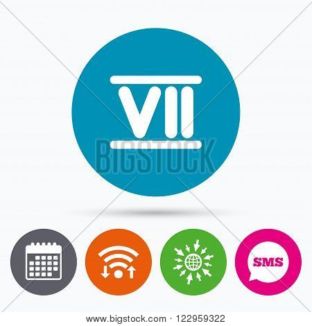 Wifi, Sms and calendar icons. Roman numeral seven sign icon. Roman number seven symbol. Go to web globe.