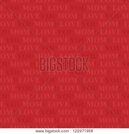 seamless wrapping paper with text on a red background - I love you mom