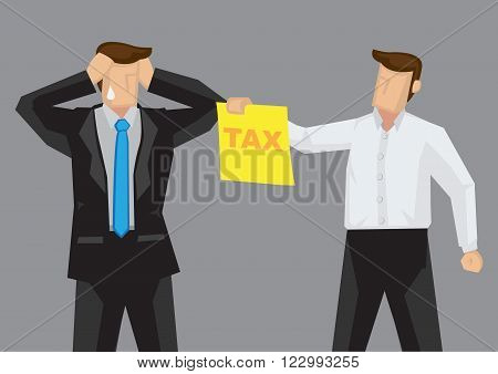 Businessman in tears and pulling hair stressed out by tax collector handling him document with word tax on it. Cartoon vector illustration for financial stress from taxation concept isolated on grey background.