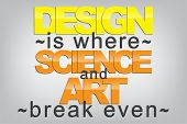 stock photo of sarcasm  - Design is where science and art break even - JPG