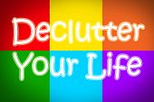 stock photo of reboot  - Declutter Your Life Concept text on background - JPG