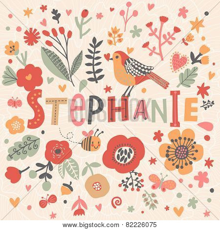 Bright card with beautiful name Stephanie in poppy flowers, bees and butterflies. Awesome female name design in bright colors. Tremendous vector background for fabulous designs