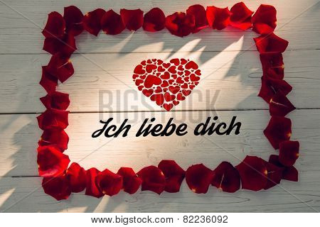 ich liebe dich against frame of rose petals