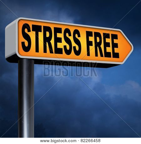 stress free zone take a break reduce work pressure spa relaxation wellness treatment stress test and management road sign