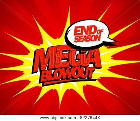 End of season mega blowout sale design in pop-art style.