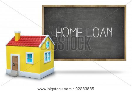 Home loan text on blackboard with 3d house