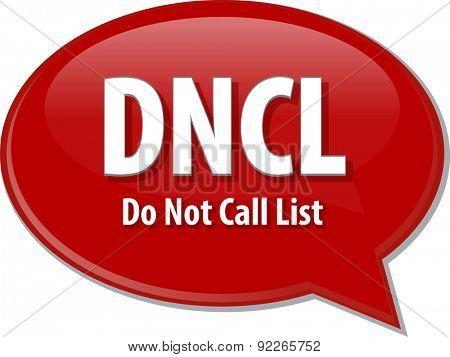 word speech bubble illustration of business acronym term DNCL Do Not Call List