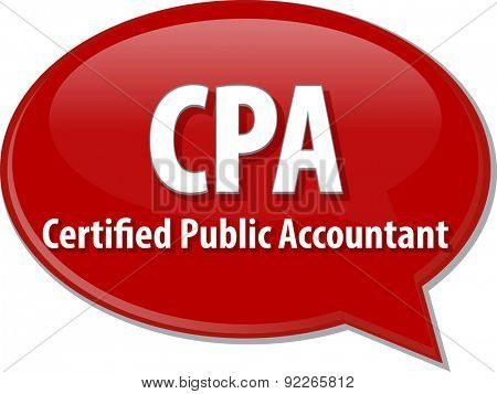 word speech bubble illustration of business acronym term CPA Certified Public Accountant