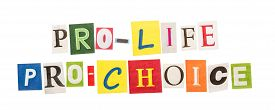 stock photo of pro-life  - Pro life and pro choice inscriptions made with cut out letters - JPG