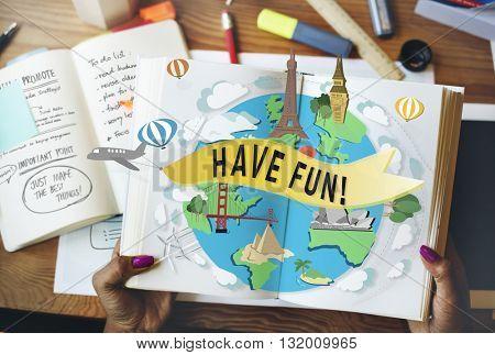 Have Fun Happy Enjoyment Pleasure Joyful Concept